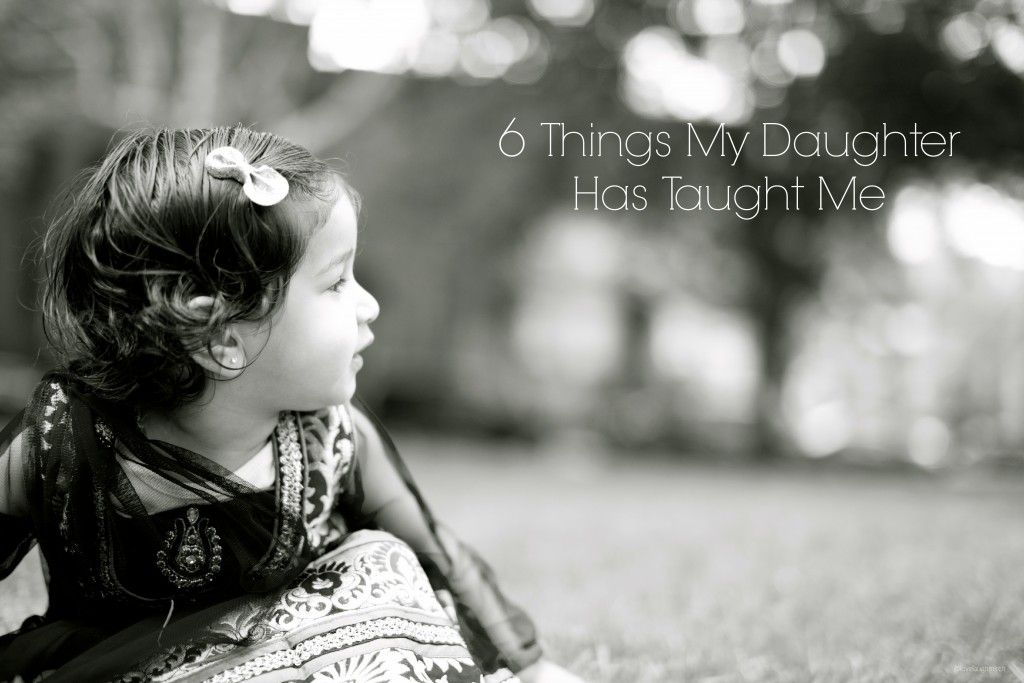 6 Things My Daughter Has Taught Me