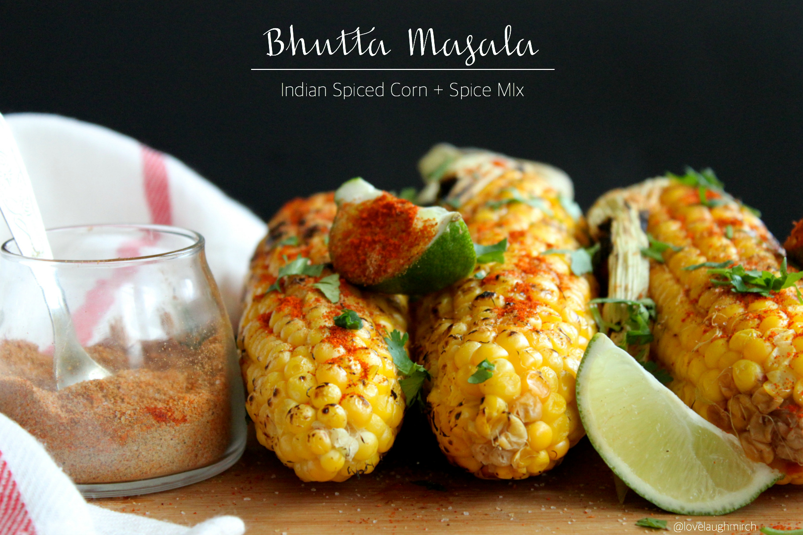 Bhutta Masala | Indian Spiced Corn + Spice Mix